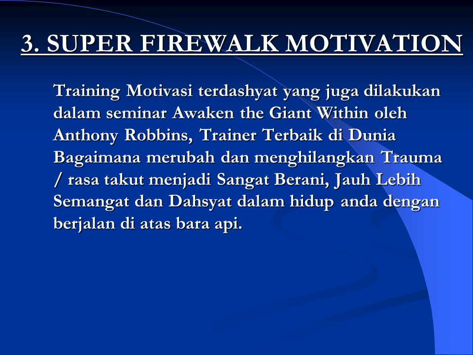 3. SUPER FIREWALK MOTIVATION