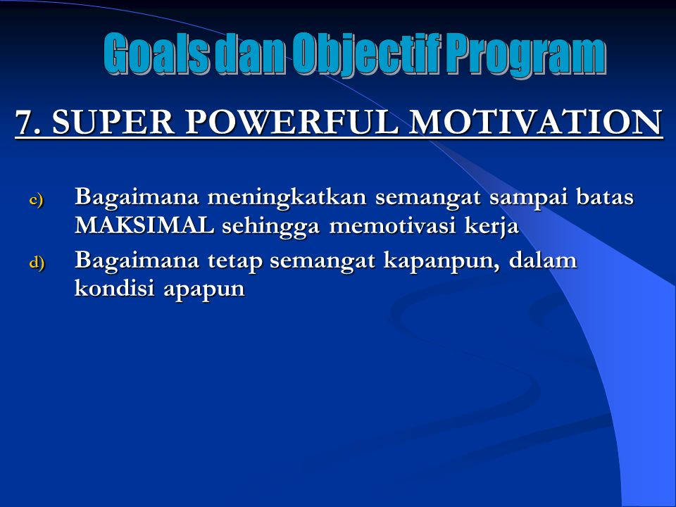 7. SUPER POWERFUL MOTIVATION