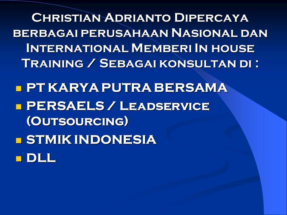 Christian Adrianto Dipercaya berbagai perusahaan Nasional dan International Memberi In house Training / Sebagai konsultan di :