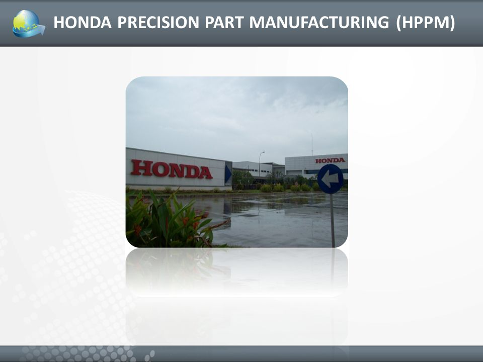 HONDA PRECISION PART MANUFACTURING (HPPM)
