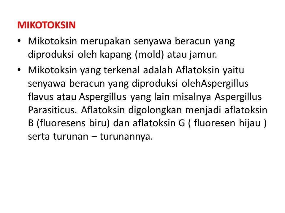 MIKOTOKSINMikotoksin merupakan senyawa beracun yang diproduksi oleh kapang (mold) atau jamur.