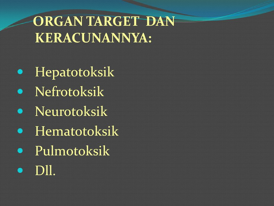 ORGAN TARGET DAN KERACUNANNYA: