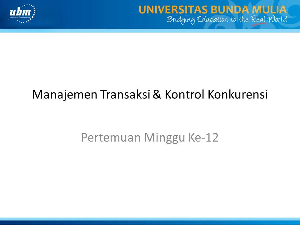 Manajemen Transaksi & Kontrol Konkurensi