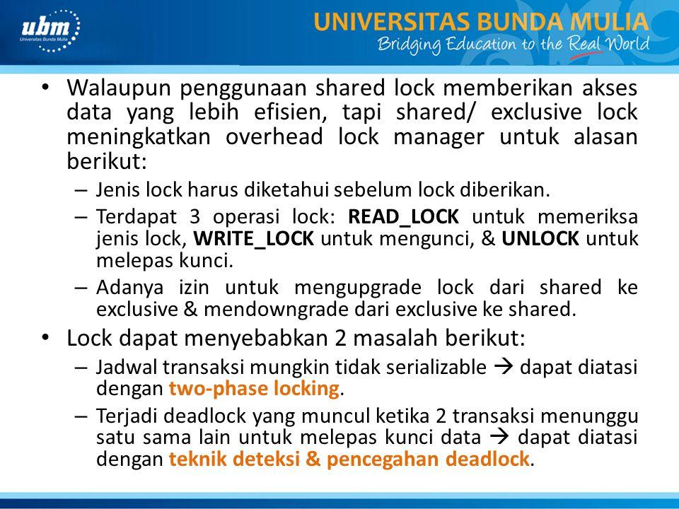 Lock dapat menyebabkan 2 masalah berikut: