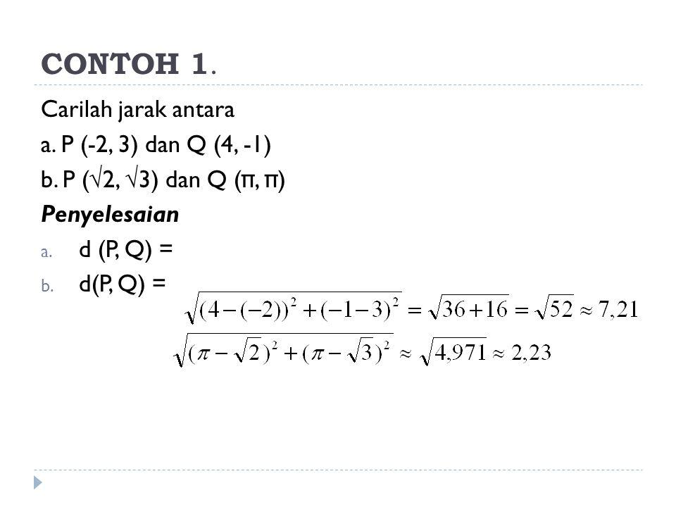 CONTOH 1. Carilah jarak antara a. P (-2, 3) dan Q (4, -1)