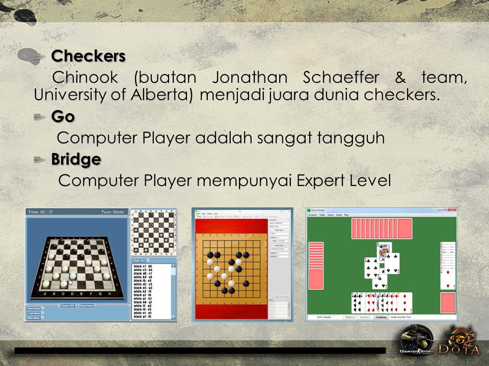 Checkers Chinook (buatan Jonathan Schaeffer & team, University of Alberta) menjadi juara dunia checkers.