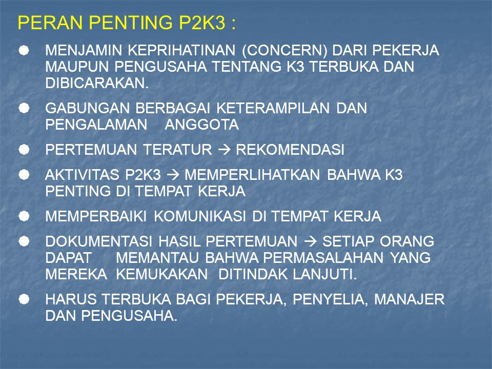 PERAN PENTING P2K3 :  MENJAMIN KEPRIHATINAN (CONCERN) DARI PEKERJA MAUPUN PENGUSAHA TENTANG K3 TERBUKA DAN DIBICARAKAN.