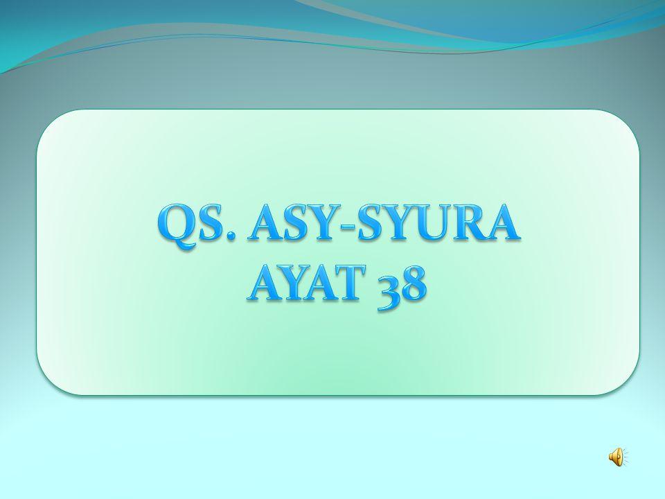 QS. ASY-SYURA AYAT 38