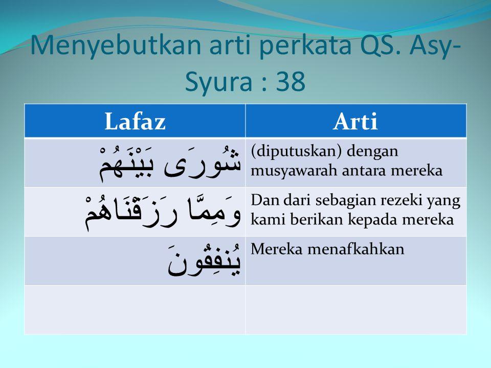 Menyebutkan arti perkata QS. Asy-Syura : 38