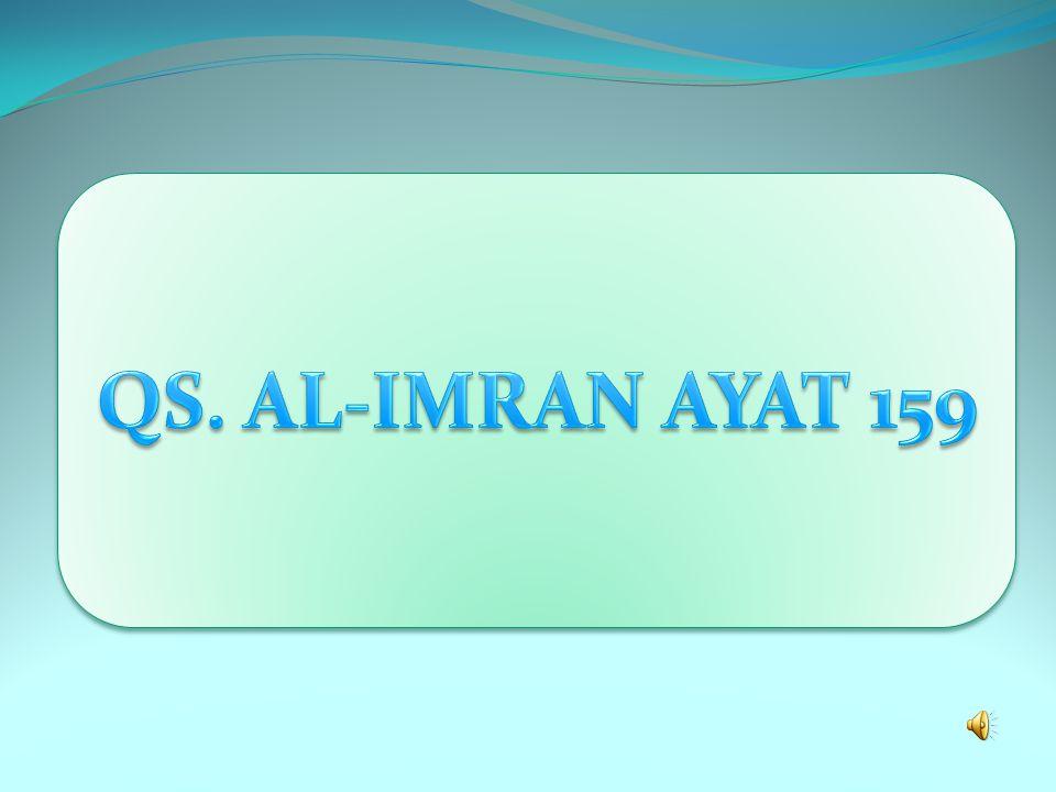 QS. AL-IMRAN AYAT 159
