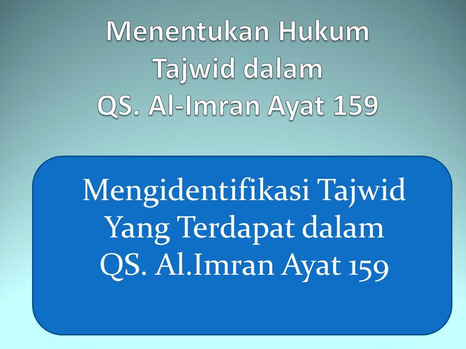 Menentukan Hukum Tajwid dalam QS. Al-Imran Ayat 159