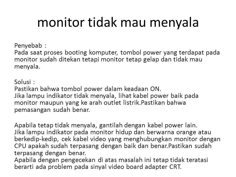 monitor tidak mau menyala