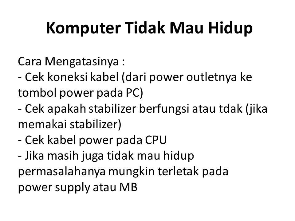 Komputer Tidak Mau Hidup
