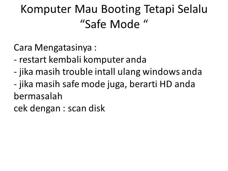 Komputer Mau Booting Tetapi Selalu Safe Mode