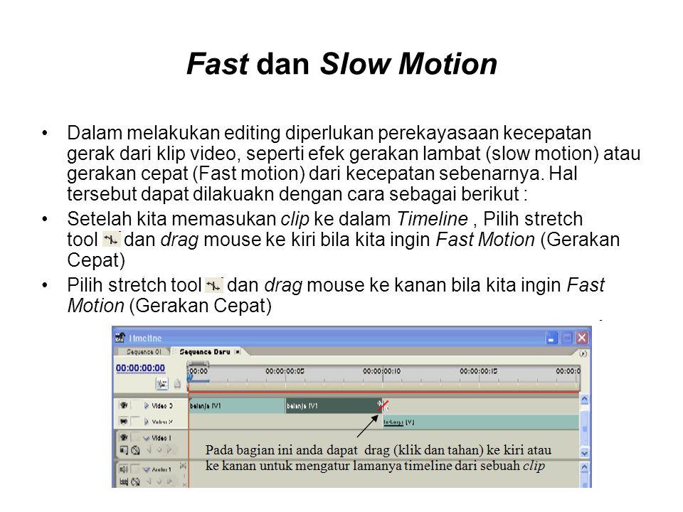 Fast dan Slow Motion