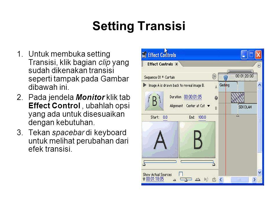 Setting Transisi Untuk membuka setting Transisi, klik bagian clip yang sudah dikenakan transisi seperti tampak pada Gambar dibawah ini.