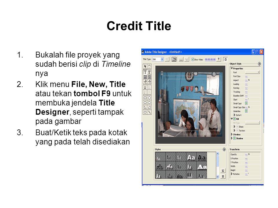 Credit Title Bukalah file proyek yang sudah berisi clip di Timeline nya.