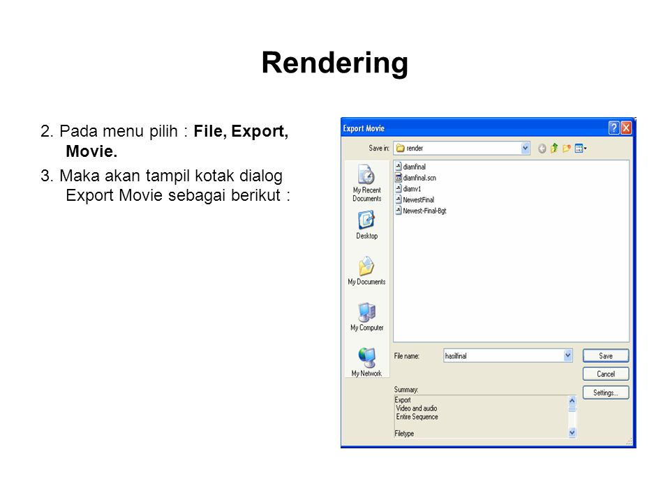 Rendering 2. Pada menu pilih : File, Export, Movie.