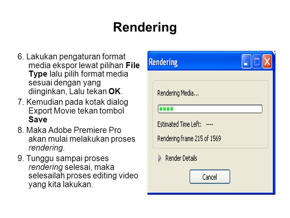 Rendering 6. Lakukan pengaturan format media ekspor lewat pilihan File Type lalu pilih format media sesuai dengan yang diinginkan, Lalu tekan OK.