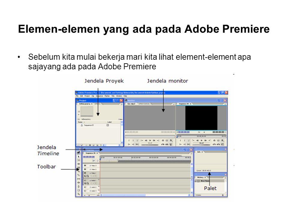 Elemen-elemen yang ada pada Adobe Premiere