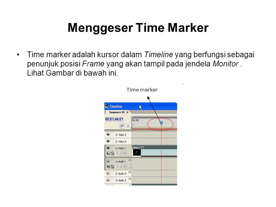 Menggeser Time Marker
