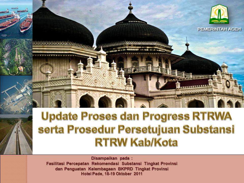 Update Proses dan Progress RTRWA serta Prosedur Persetujuan Substansi RTRW Kab/Kota