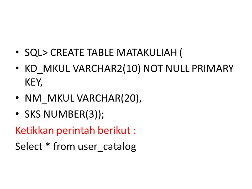 SQL> CREATE TABLE MATAKULIAH (