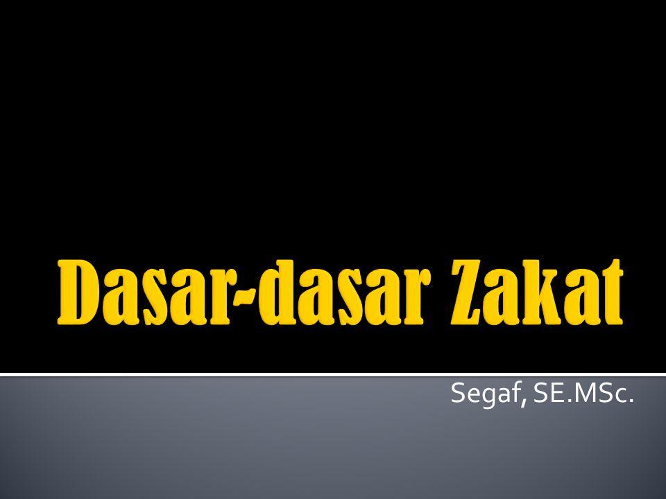 Dasar-dasar Zakat Segaf, SE.MSc.