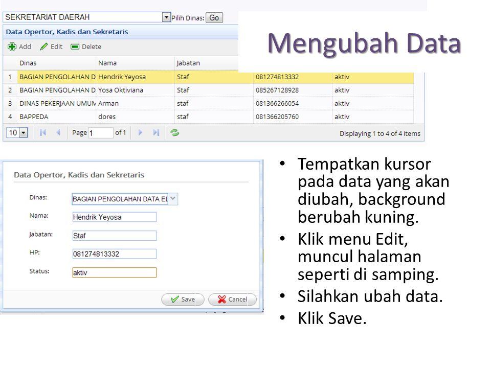 Mengubah Data Tempatkan kursor pada data yang akan diubah, background berubah kuning. Klik menu Edit, muncul halaman seperti di samping.