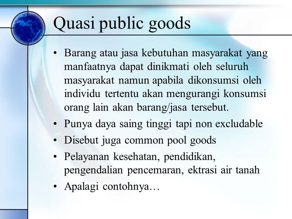 Quasi public goods