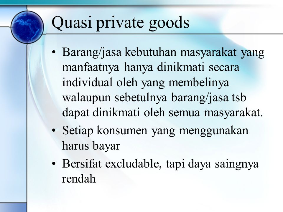 Quasi private goods
