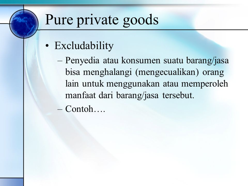 Pure private goods Excludability