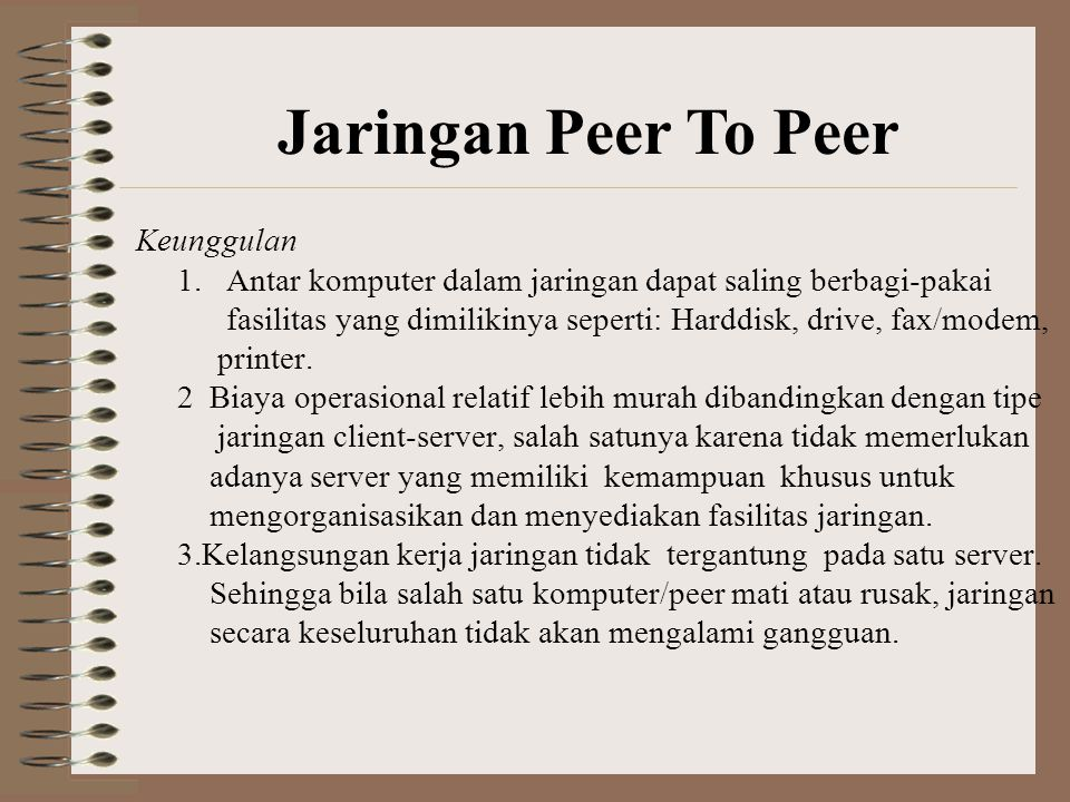 Jaringan Peer To Peer Keunggulan