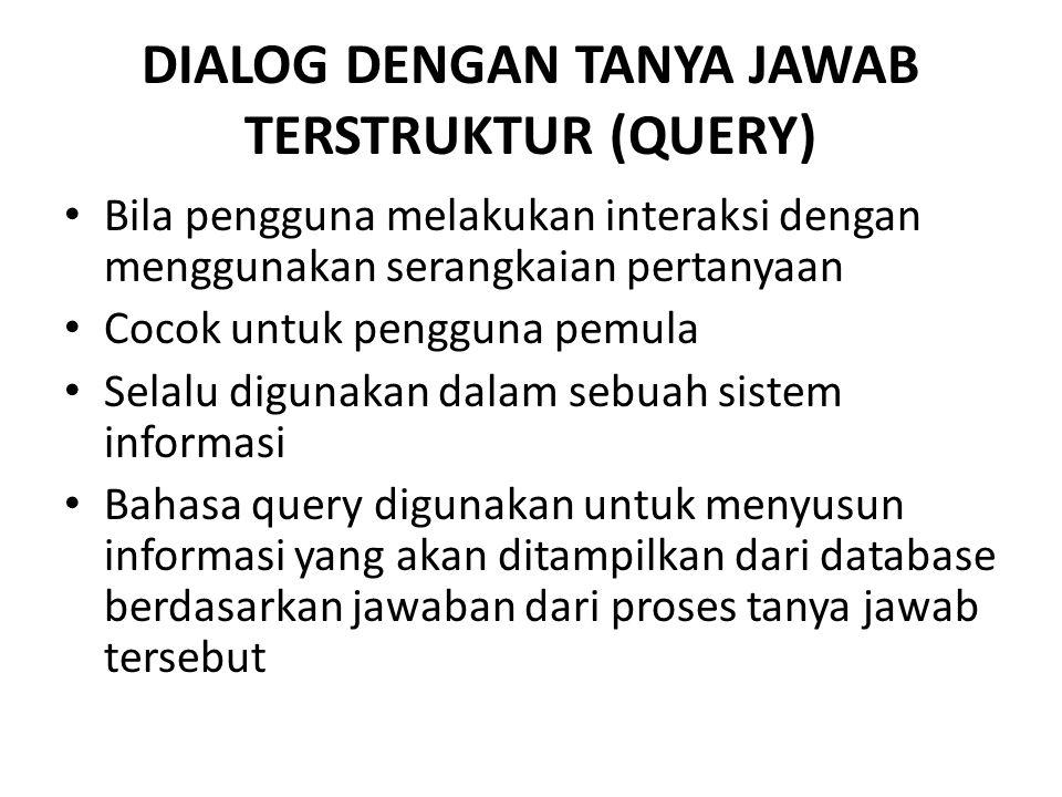 DIALOG DENGAN TANYA JAWAB TERSTRUKTUR (QUERY)