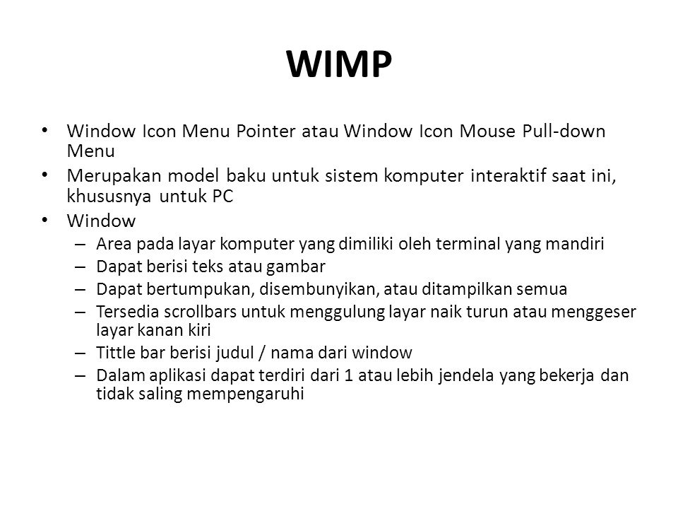 WIMP Window Icon Menu Pointer atau Window Icon Mouse Pull-down Menu