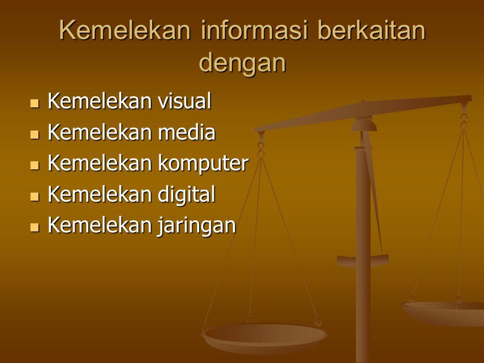 Kemelekan informasi berkaitan dengan