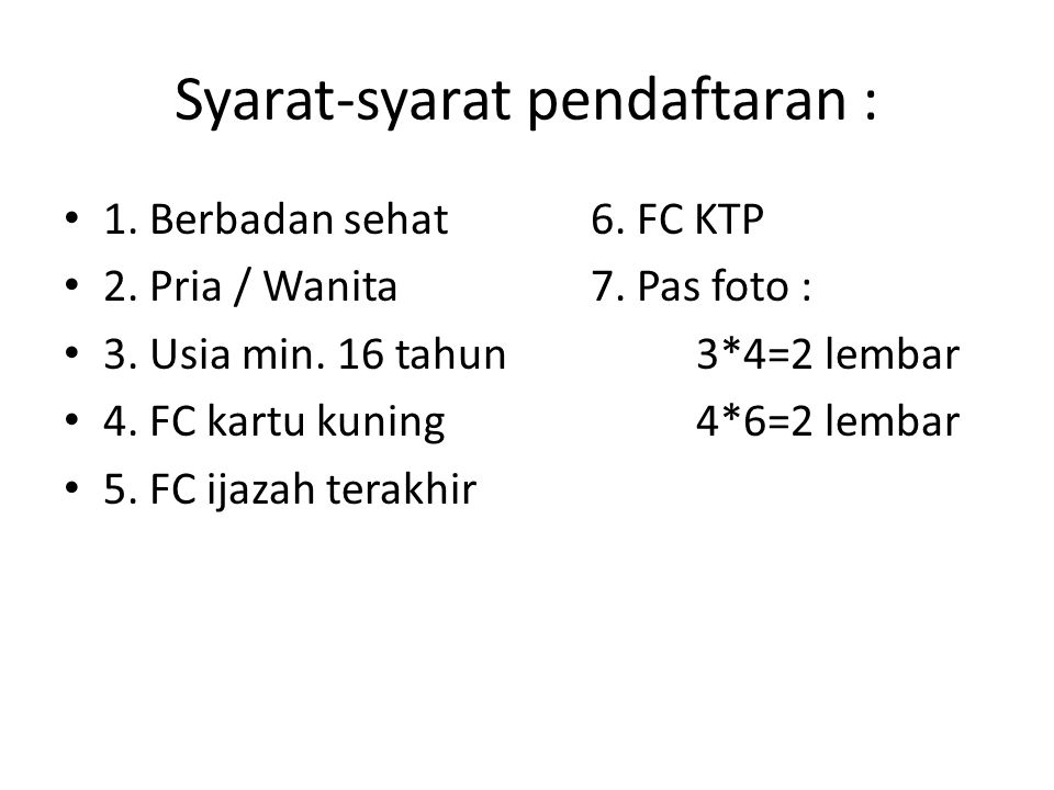Syarat-syarat pendaftaran :