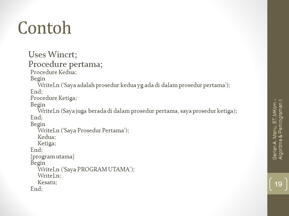 Contoh Uses Wincrt; Procedure pertama; Procedure Kedua; Begin