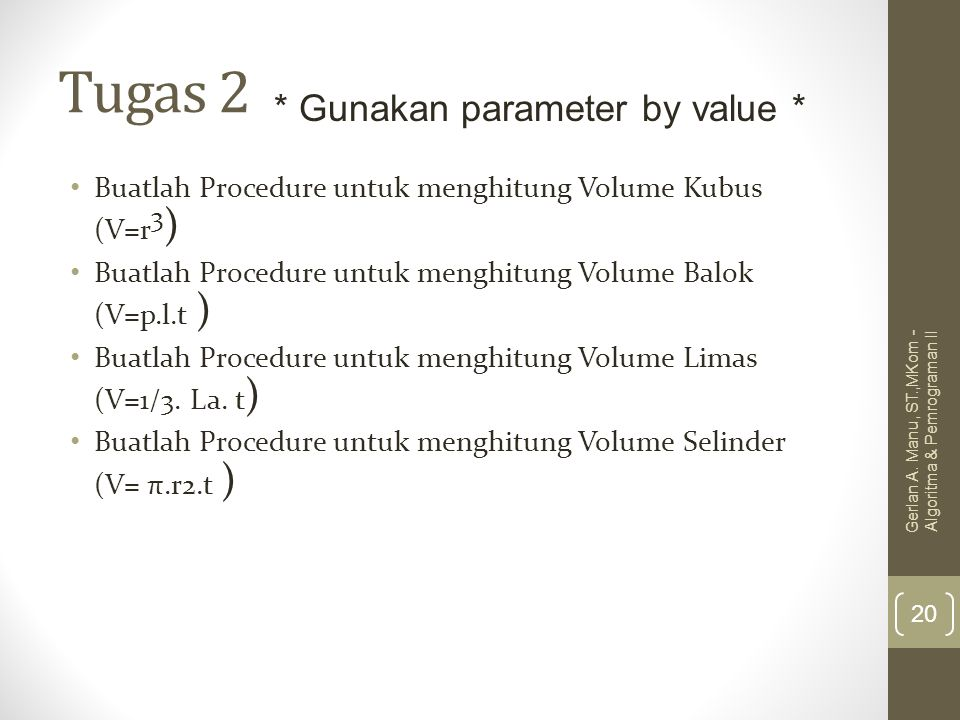 Tugas 2 * Gunakan parameter by value *