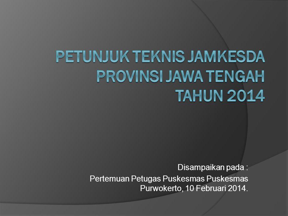 PETUNJUK TEKNIS JAMKESDA PROVINSI JAWA TENGAH TAHUN 2014