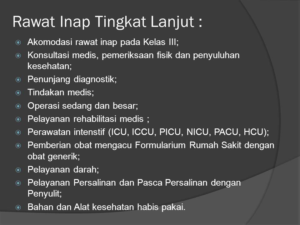 Rawat Inap Tingkat Lanjut :