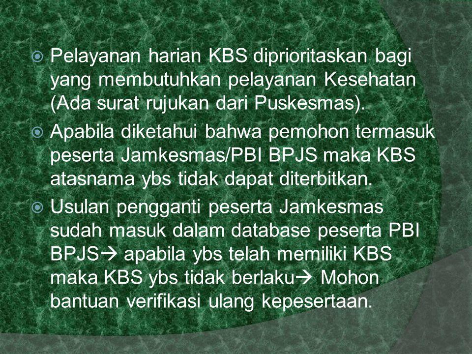 Pelayanan harian KBS diprioritaskan bagi yang membutuhkan pelayanan Kesehatan (Ada surat rujukan dari Puskesmas).