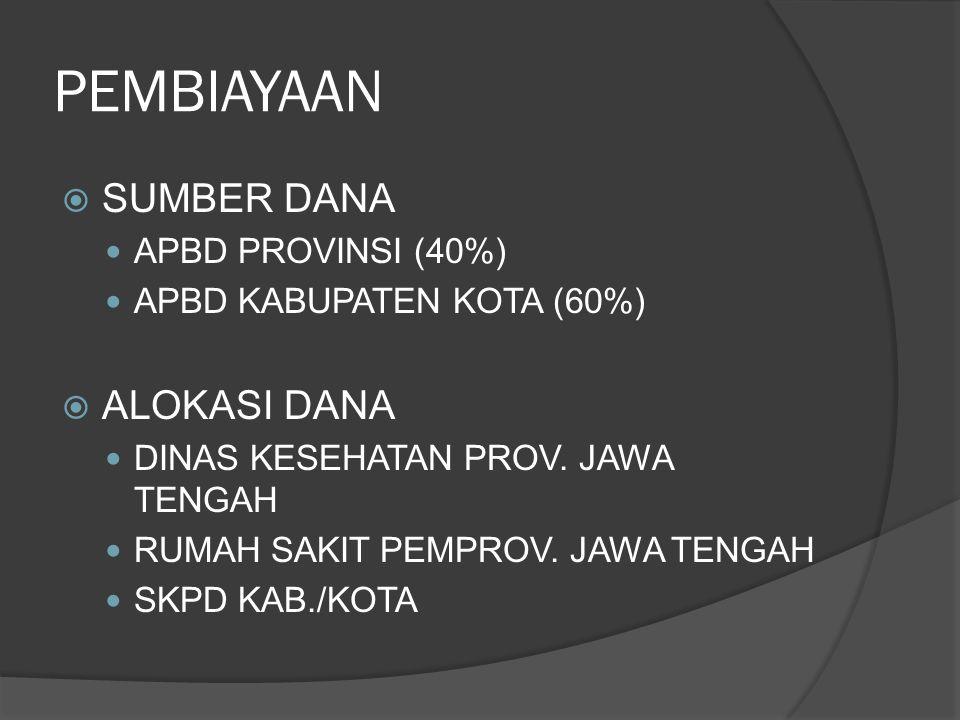 PEMBIAYAAN SUMBER DANA ALOKASI DANA APBD PROVINSI (40%)