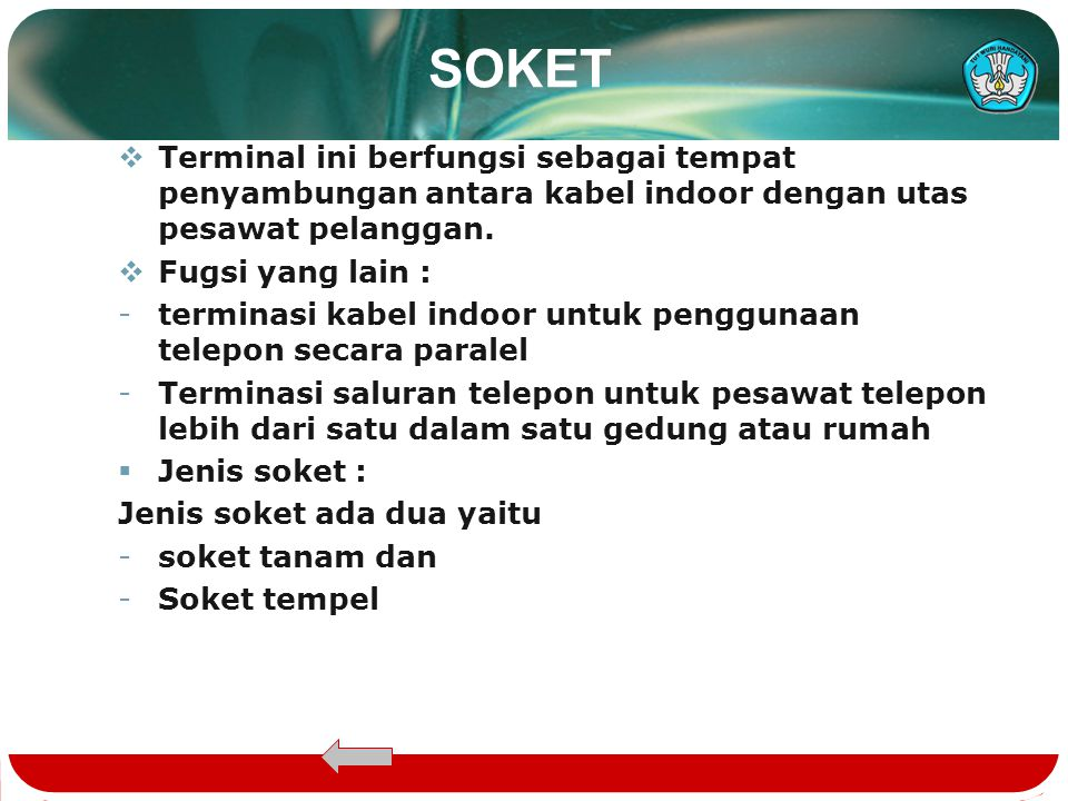SOKET Terminal ini berfungsi sebagai tempat penyambungan antara kabel indoor dengan utas pesawat pelanggan.