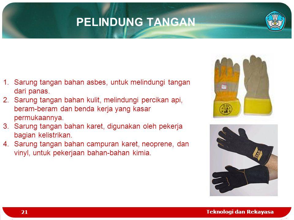 PELINDUNG TANGAN Sarung tangan bahan asbes, untuk melindungi tangan dari panas.