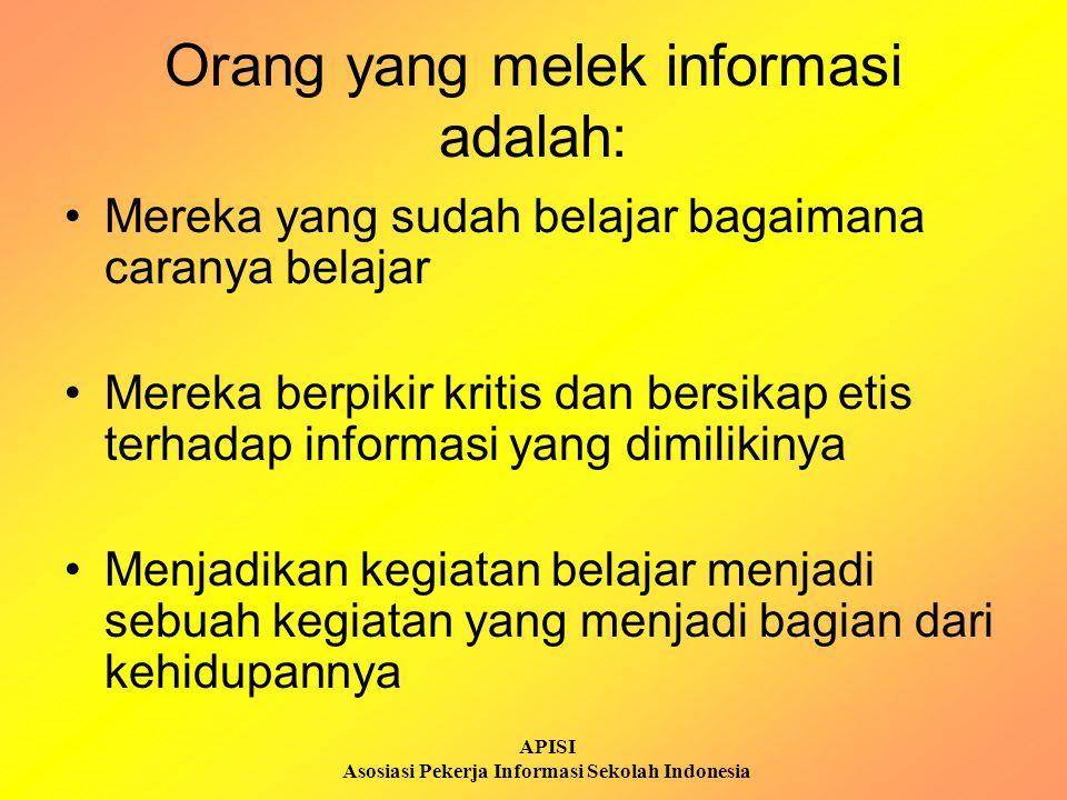 Orang yang melek informasi adalah: