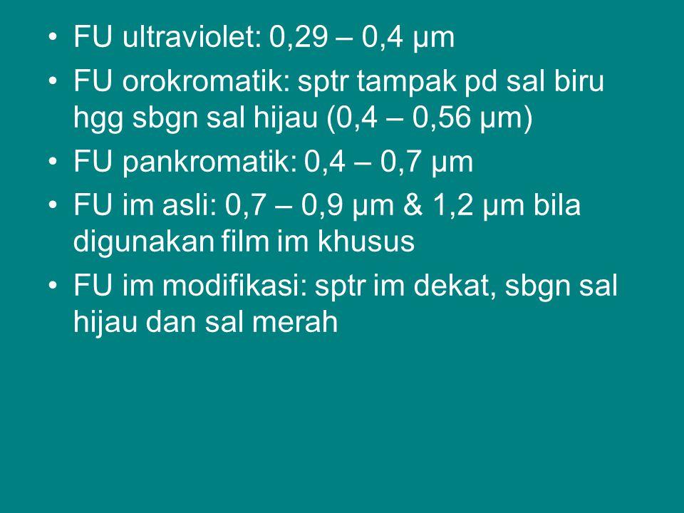 FU ultraviolet: 0,29 – 0,4 µm FU orokromatik: sptr tampak pd sal biru hgg sbgn sal hijau (0,4 – 0,56 µm)