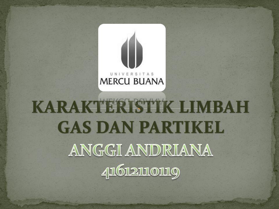 KARAKTERISTIK LIMBAH GAS DAN PARTIKEL