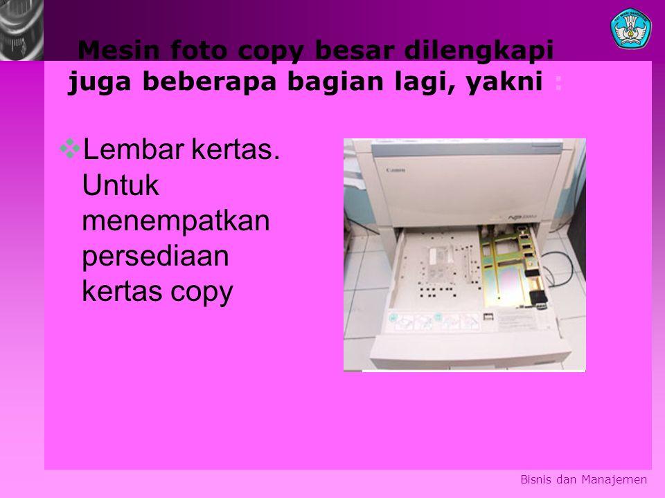 Mesin foto copy besar dilengkapi juga beberapa bagian lagi, yakni :