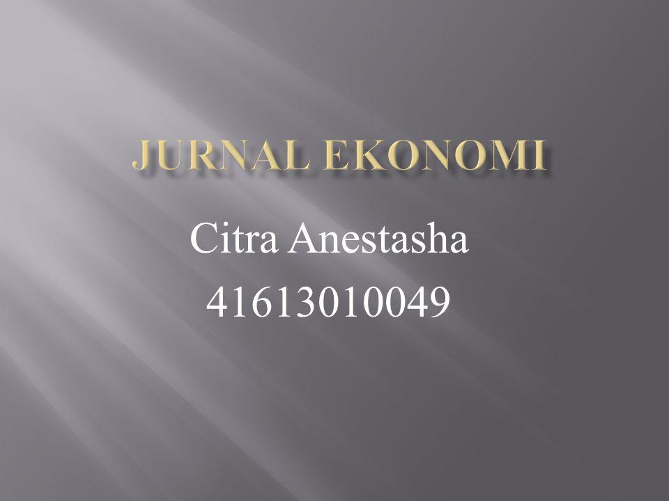 Jurnal Ekonomi Citra Anestasha 41613010049